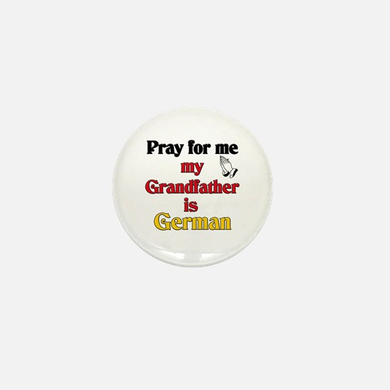 Pray for me my grandfather is German Mini Button