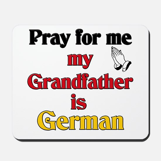 Pray for me my grandfather is German Mousepad