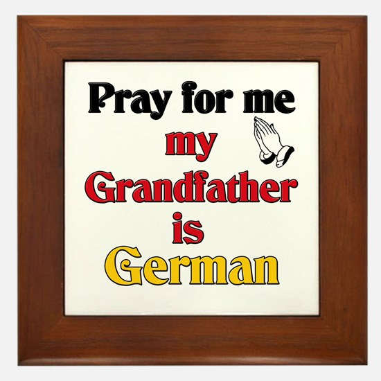 Pray for me my grandfather is German Framed Tile