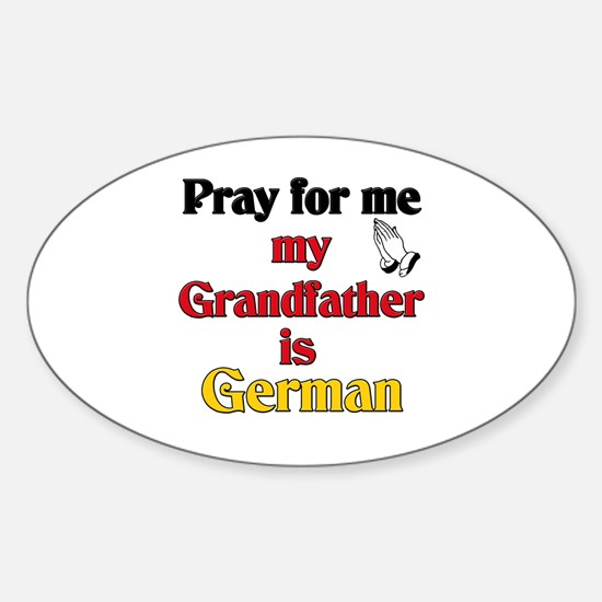 Pray for me my grandfather is German Decal