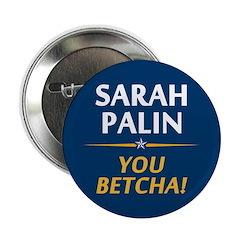 """Palin - You Betcha! 2.25"""" Button"""