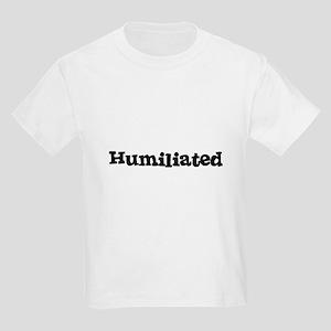 Humiliated Kids T-Shirt