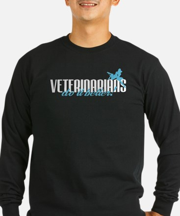 Veterinarians Do It Better! T