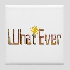 What Ever Attitude Tile Coaster