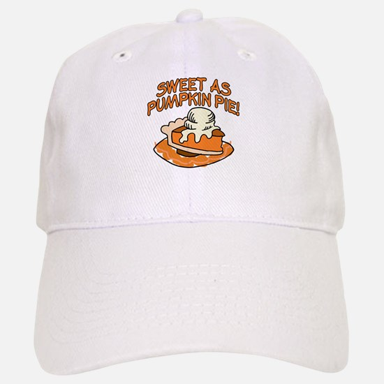 SWEET AS PUMPKIN PIE! Baseball Baseball Cap