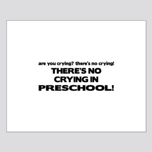 There's No Crying in Preschool Small Poster