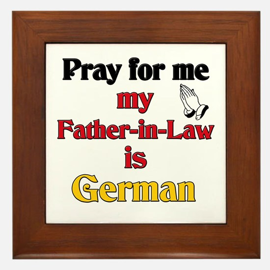 Pray for me my father-in-law is German Framed Tile