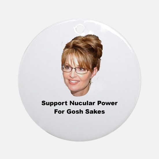 Support Nucular Power For Gos Ornament (Round)