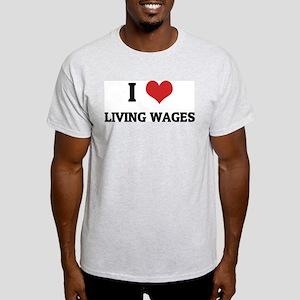 I Love Living Wages Ash Grey T-Shirt