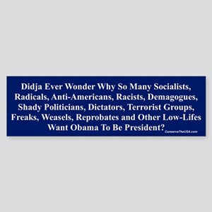 """Didja Ever Wonder?"" Bumper Sticker"