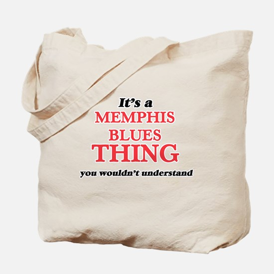 It's a Memphis Blues thing, you would Tote Bag