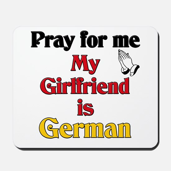Pray for me my girlfriend is German Mousepad