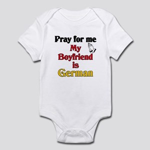 Pray for me my boyfriend is German Infant Bodysuit