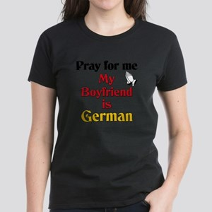 Pray for me my boyfriend is German Women's Dark T-