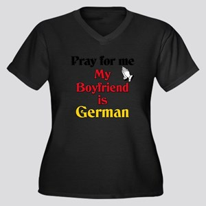 Pray for me my boyfriend is German Women's Plus Si