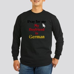 Pray for me my boyfriend is German Long Sleeve Dar