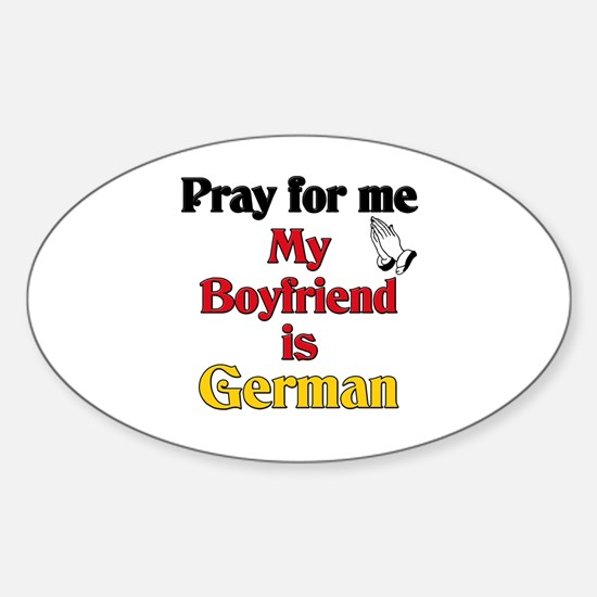 Pray for me my boyfriend is German Oval Decal