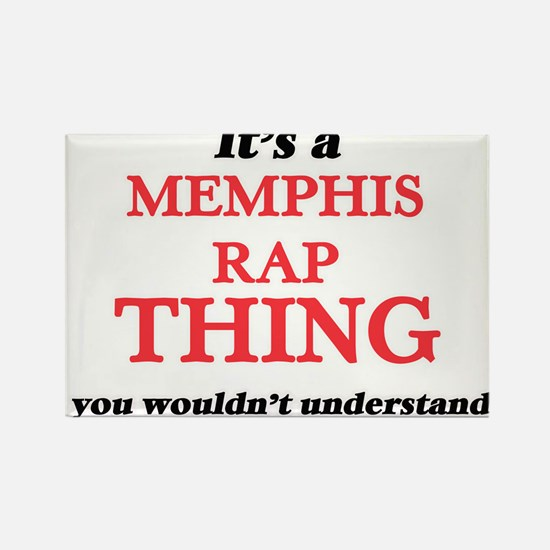 It's a Memphis Rap thing, you wouldn&# Magnets