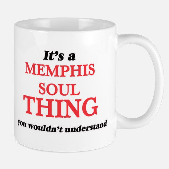 It's a Memphis Soul thing, you wouldn&#39 Mugs