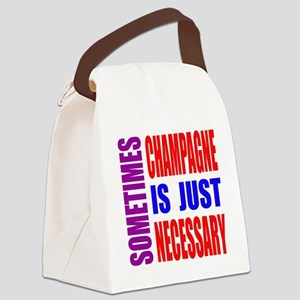 Sometimes Champagne Is Just Neces Canvas Lunch Bag