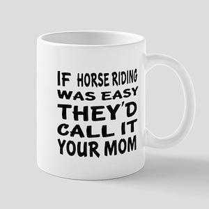 If Horse Riding Sports Designs 11 oz Ceramic Mug
