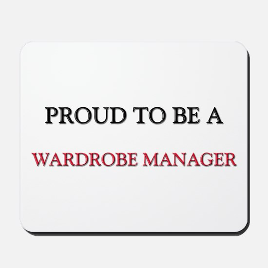 Proud to be a Wardrobe Manager Mousepad