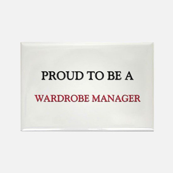 Proud to be a Wardrobe Manager Rectangle Magnet