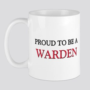 Proud to be a Warden Mug