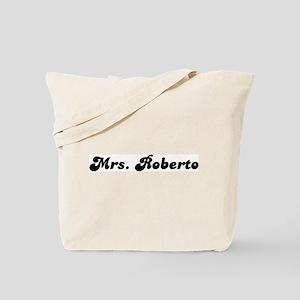 Mrs. Roberto Tote Bag