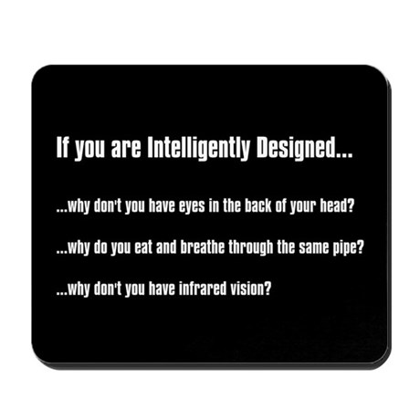 If you are intelligently designed...