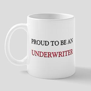 Proud To Be A UNDERWRITER Mug