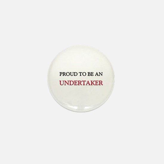 Proud To Be A UNDERTAKER Mini Button