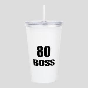 80 Boss Birthday Desig Acrylic Double-wall Tumbler