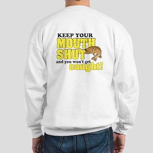 Keep Your Mouth Shut (Fishing) Sweatshirt