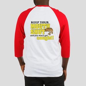 Keep Your Mouth Shut (Fishing) Baseball Jersey