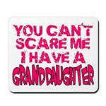 Scare Me - Granddaughter Mousepad