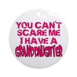 Scare Me - Granddaughter Ornament (Round)