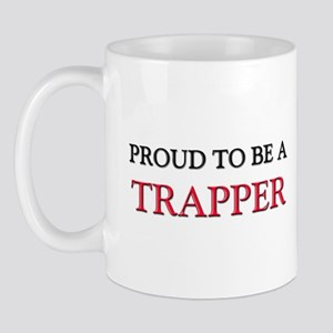 Proud to be a Trapper Mug