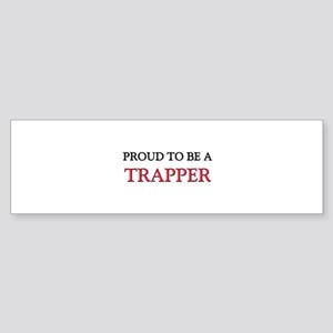 Proud to be a Trapper Bumper Sticker