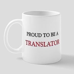 Proud to be a Translator Mug