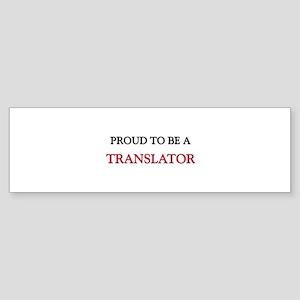 Proud to be a Translator Bumper Sticker