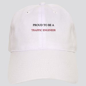 Proud to be a Traffic Engineer Cap