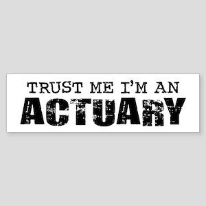 Trust Me I'm an Actuary Bumper Sticker
