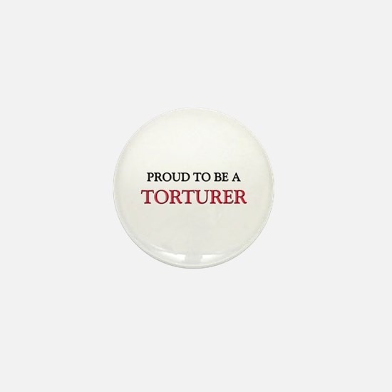 Proud to be a Torturer Mini Button