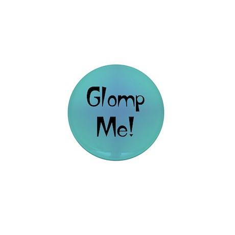 Glomp Me Mini Button