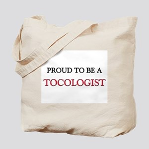 Proud to be a Tocologist Tote Bag