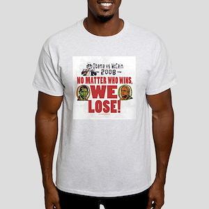 Obama vs McCain We Lose Light T-Shirt
