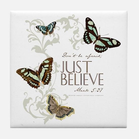Just Believe Tile Coaster