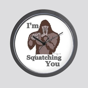 I'm Squatching You Wall Clock