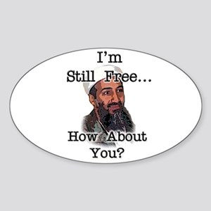 Osama is still free...are you Oval Sticker